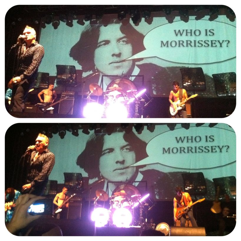 I had a great view of Morrissey and a good time!